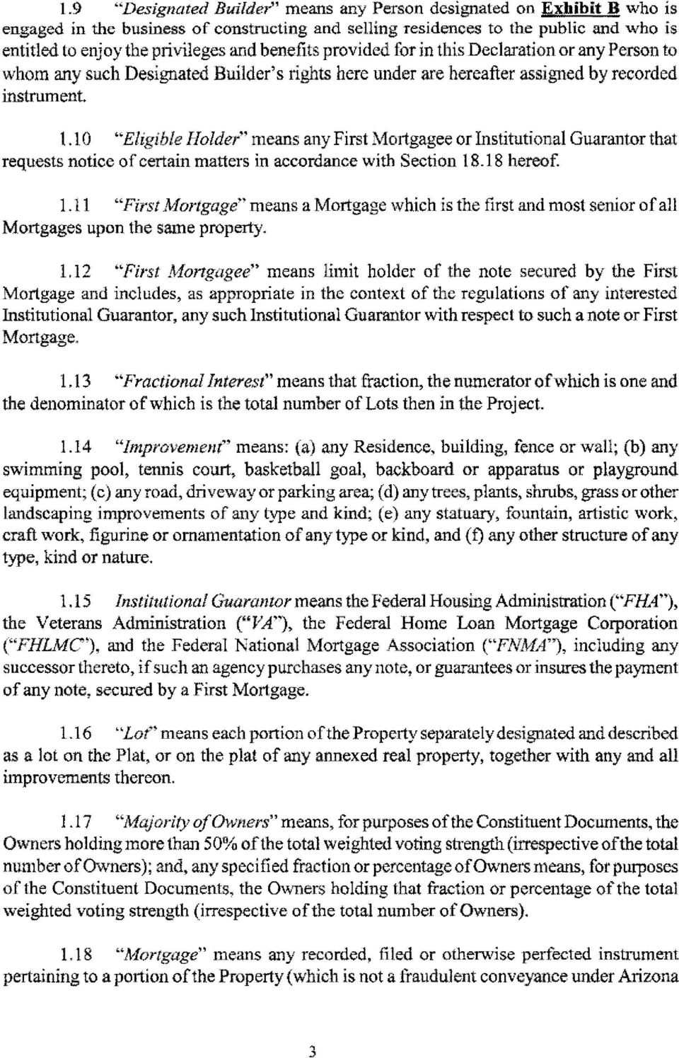 "10 ""Eligible Holder"" means any First Mortgagee or Institutional Guarantor that requests notice of certain matters in accordance with Section 18"