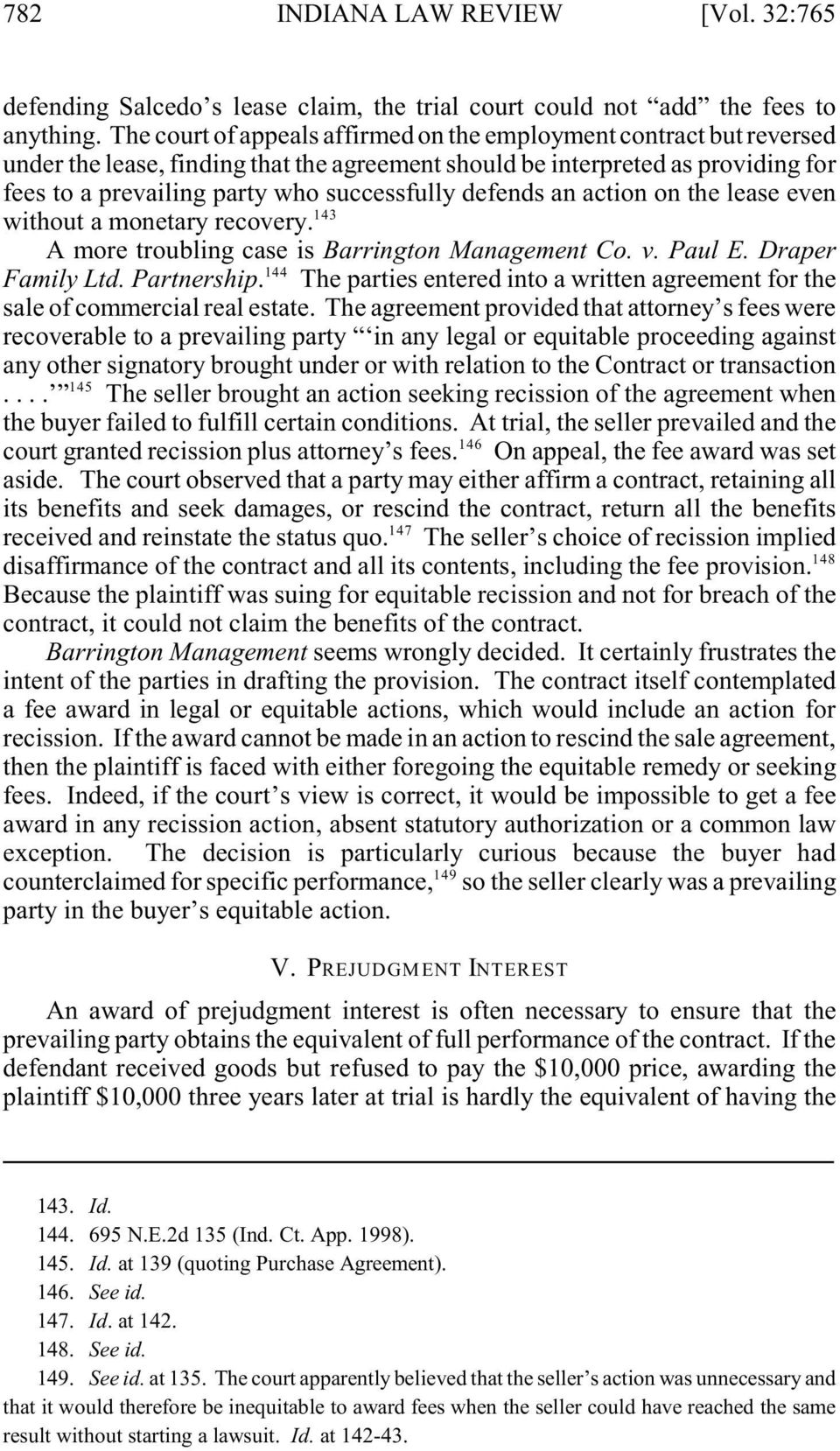 defends an action on the lease even without a monetary recovery. 143 A more troubling case is Barrington Management Co. v. Paul E. Draper 144 Family Ltd. Partnership.