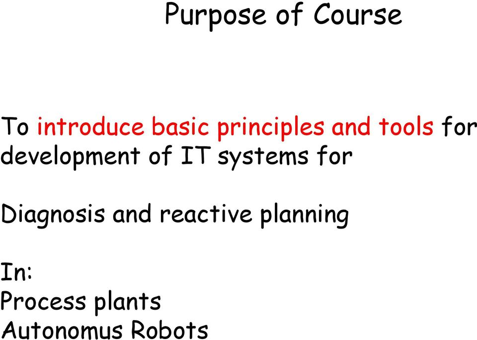IT systems for Diagnosis and reactive
