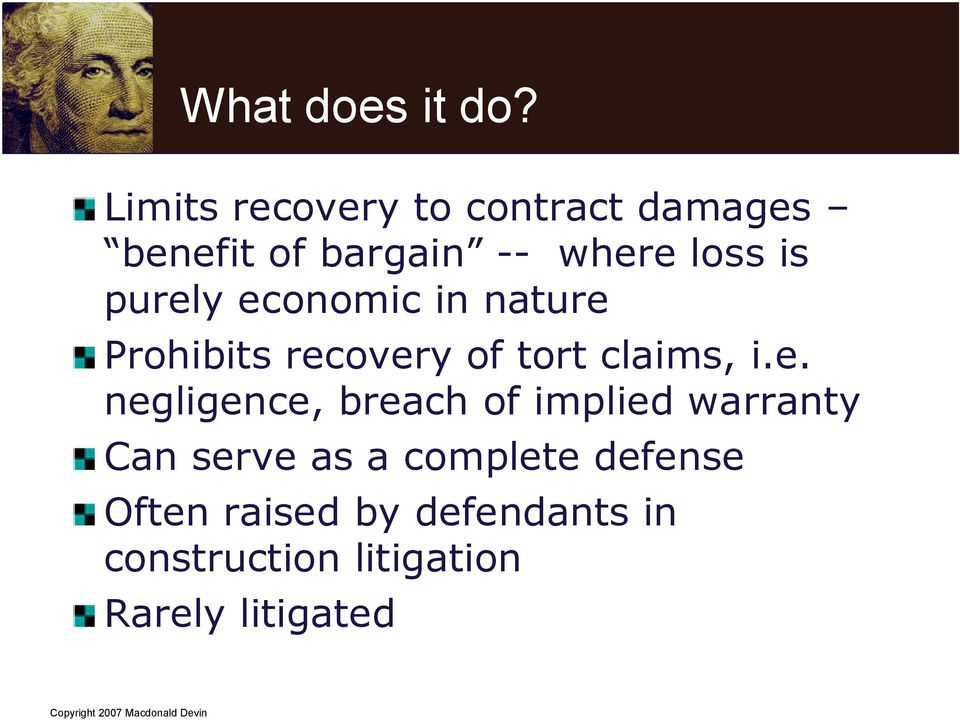 purely economic in nature Prohibits recovery of tort claims, i.e.