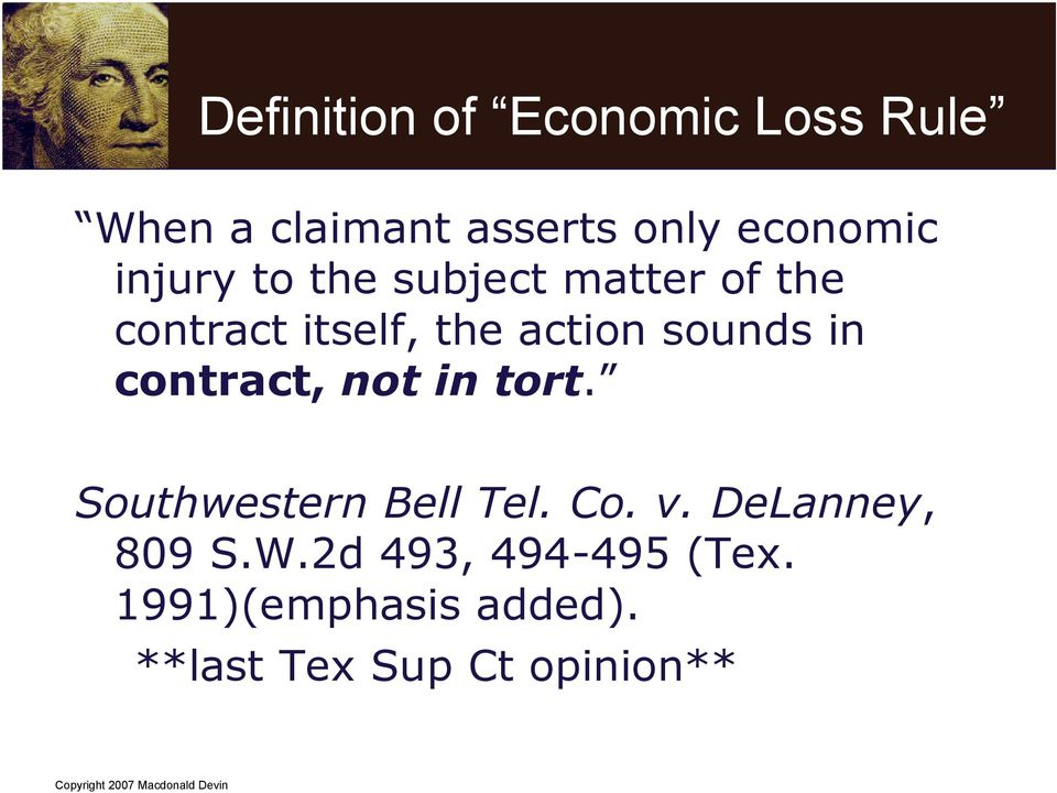 in contract, not in tort. Southwestern Bell Tel. Co. v. DeLanney, 809 S.