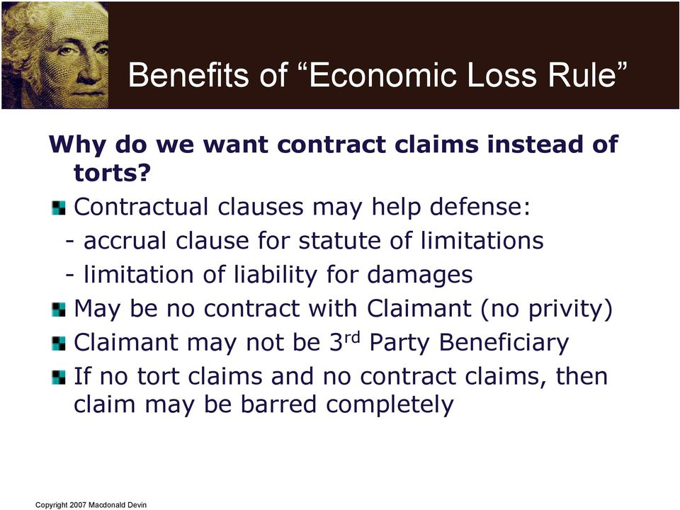 limitation of liability for damages May be no contract with Claimant (no privity) Claimant