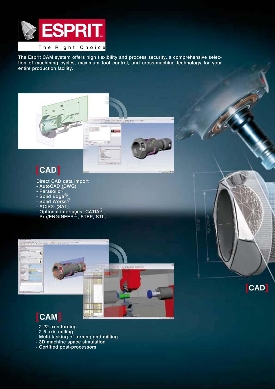[CAD] Direct CAD data import - AutoCAD (DWG) - Parasolid - Solid Edge - Solid Works - ACIS (SAT) - Optional interfaces: CATIA,
