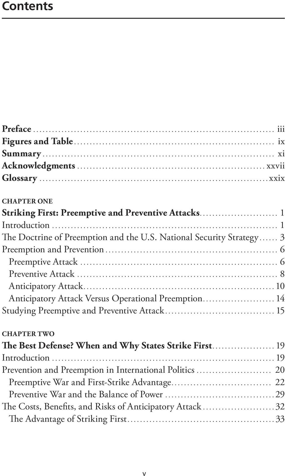 ..10 Anticipatory Attack Versus Operational Preemption...14 Studying Preemptive and Preventive Attack...15 CHAPTER TWO The Best Defense? When and Why States Strike First...19 Introduction.