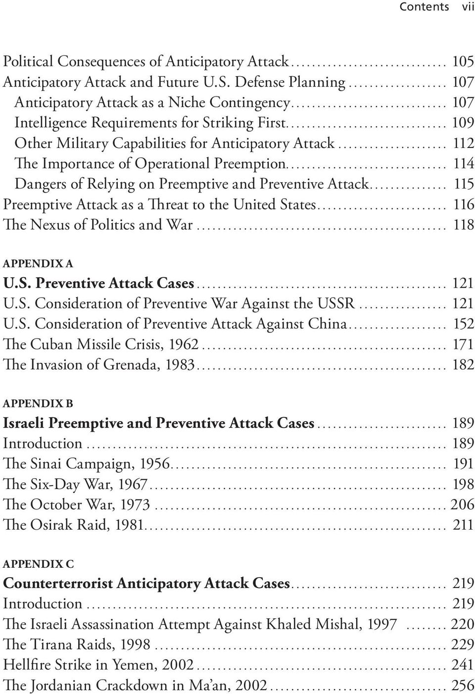.. 114 Dangers of Relying on Preemptive and Preventive Attack... 115 Preemptive Attack as a Threat to the United States... 116 The Nexus of Politics and War... 118 APPENDIX A U.S. Preventive Attack Cases.