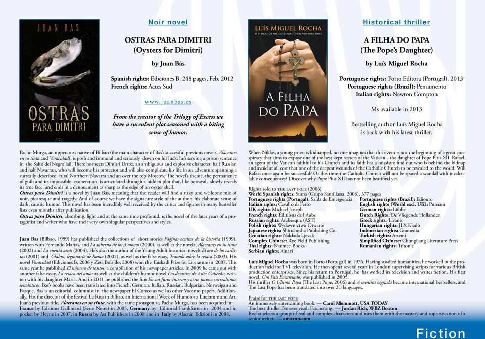 Historical thriller A FILHA DO PAPA (The Pope s Daughter) by Luís Miguel Rocha Portuguese rights: Porto Editora (Portugal), 2013 Portuguese rights (Brazil): Pensamento Italian rights: Newton Compton
