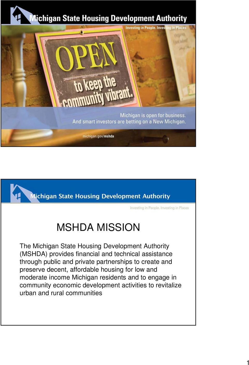 private partnerships to create and preserve decent, affordable housing for low and moderate income Michigan