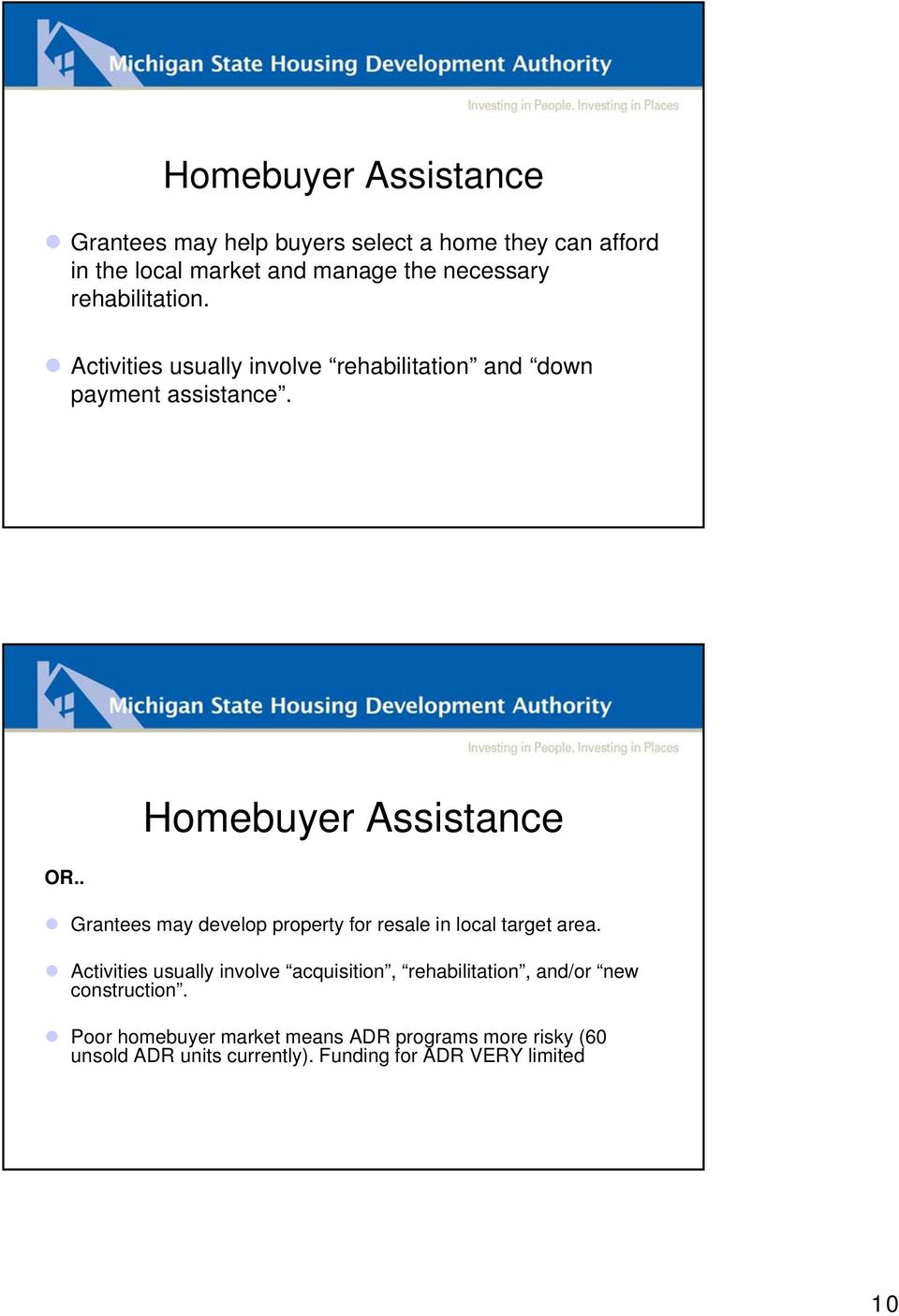 . Homebuyer Assistance Grantees may develop property for resale in local target area.
