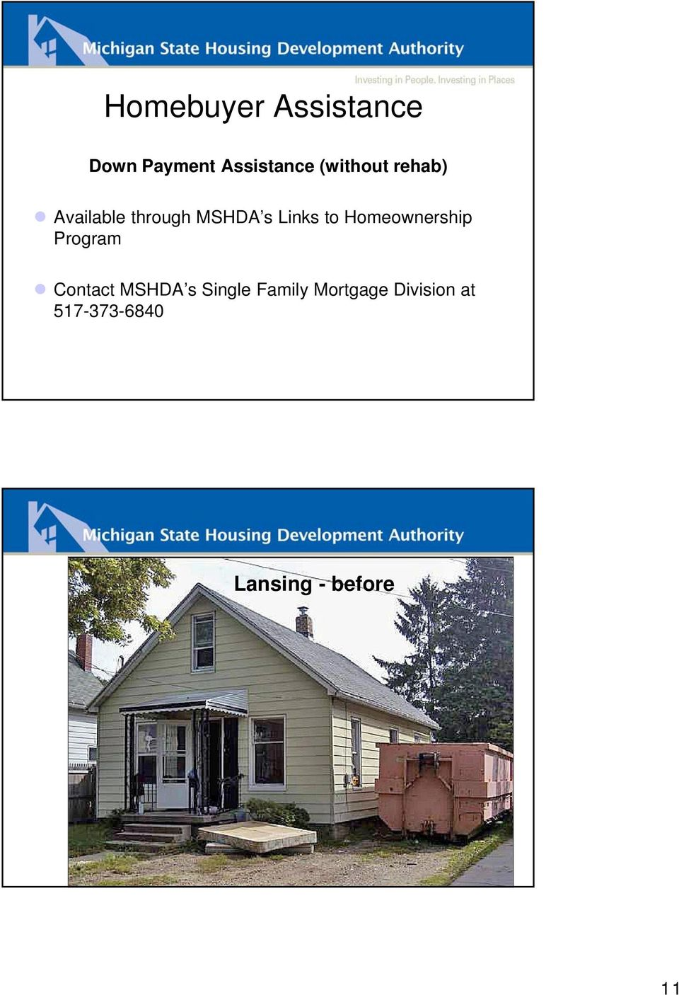 Program Contact MSHDA s Single Family Mortgage Division