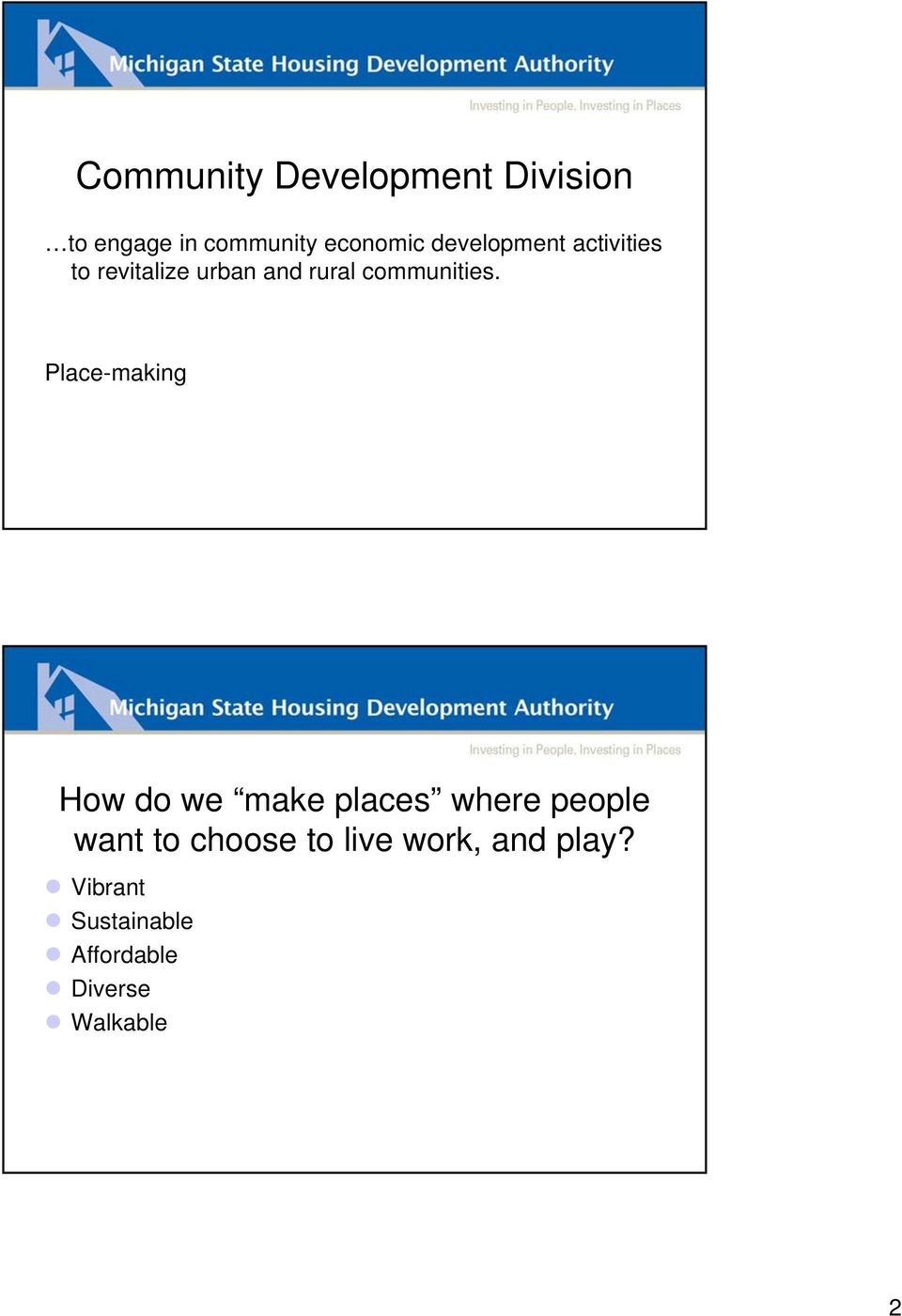 Place-making How do we make places where people want to choose to