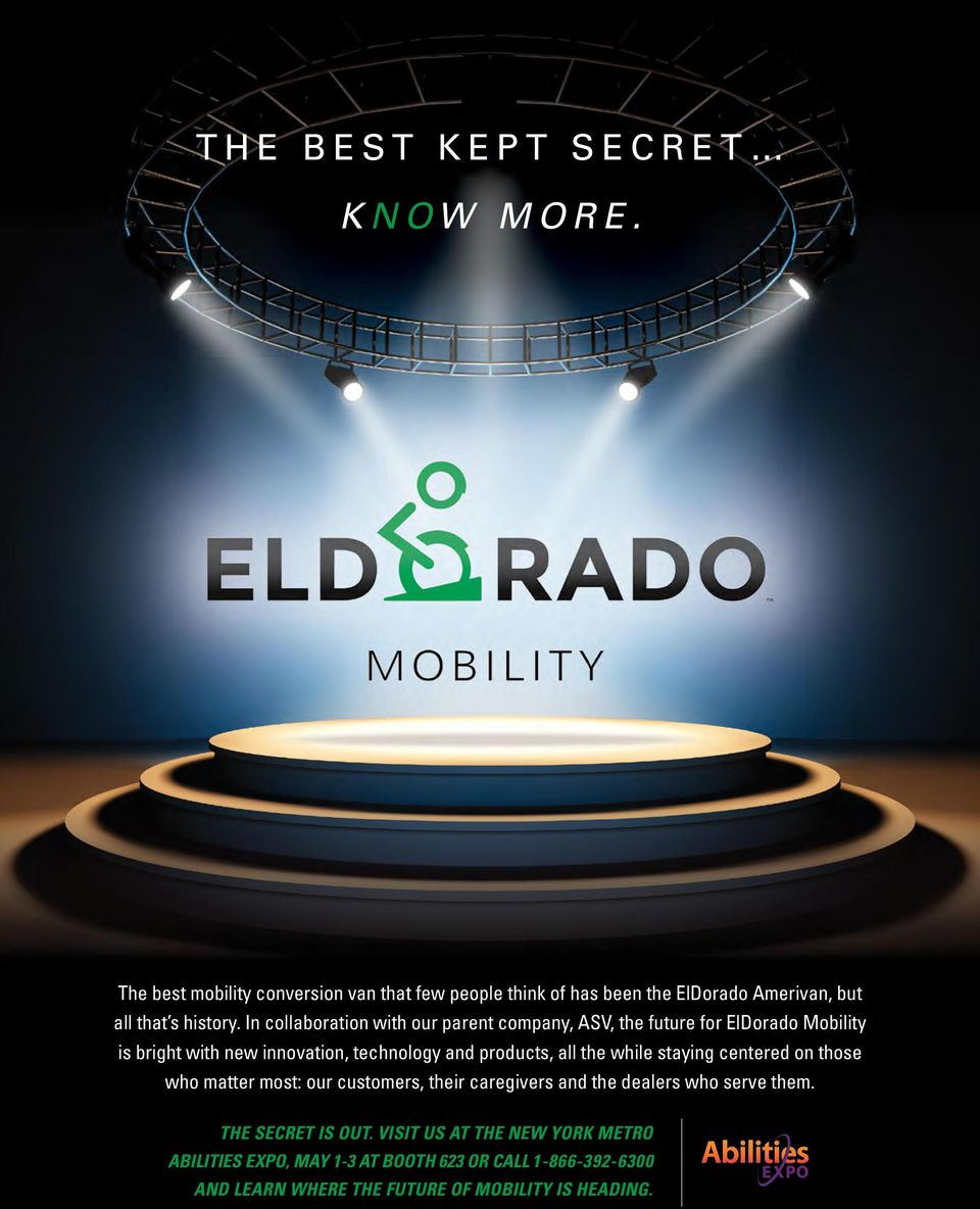In collaboration with our parent company, ASV, the future for ElDorado Mobility is bright with new innovation, technology and products, all