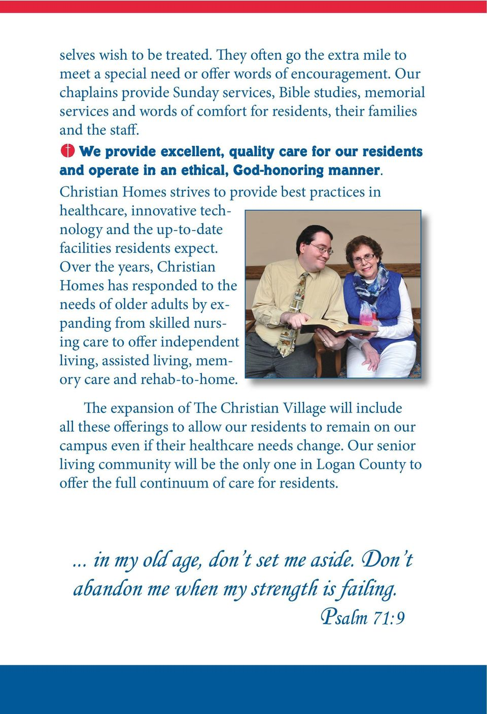We provide excellent, quality care for our residents and operate in an ethical, God-honoring manner.