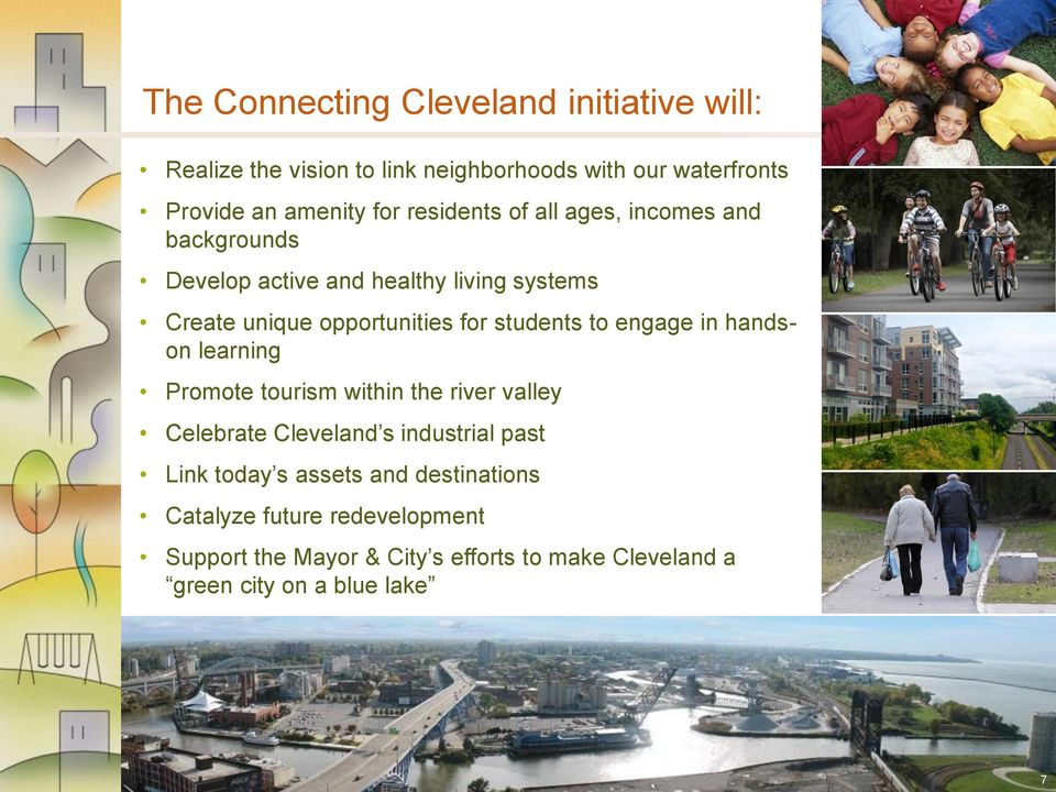 students to engage in handson learning Promote tourism within the river valley Celebrate Cleveland s industrial past Link today