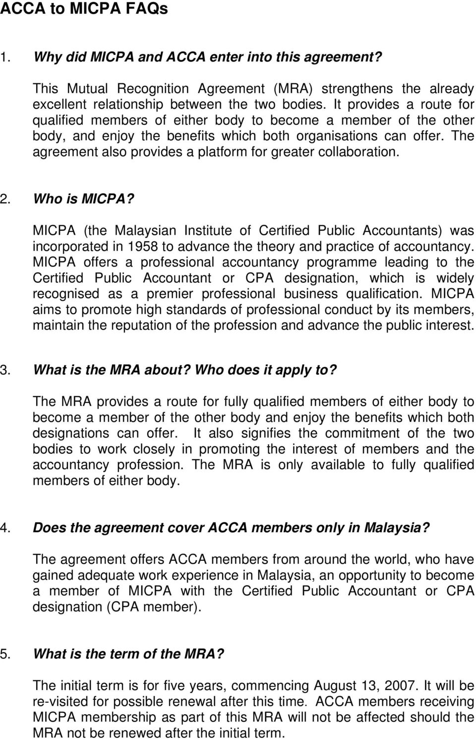 The agreement also provides a platform for greater collaboration. 2. Who is MICPA?