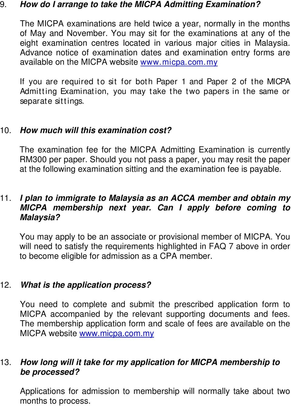 Advance notice of examination dates and examination entry forms are available on the MICPA website www.micpa.com.