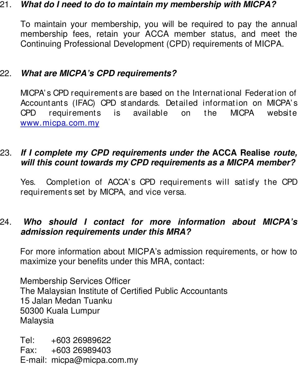 What are MICPA s CPD requirements? MICPA s CPD requirements are based on the International Federation of Accountants (IFAC) CPD standards.