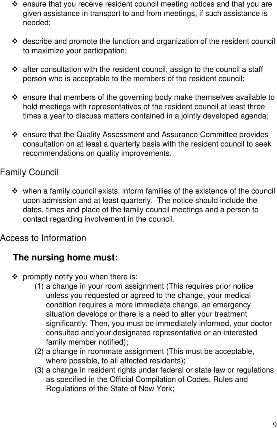 resident council; ensure that members of the governing body make themselves available to hold meetings with representatives of the resident council at least three times a year to discuss matters
