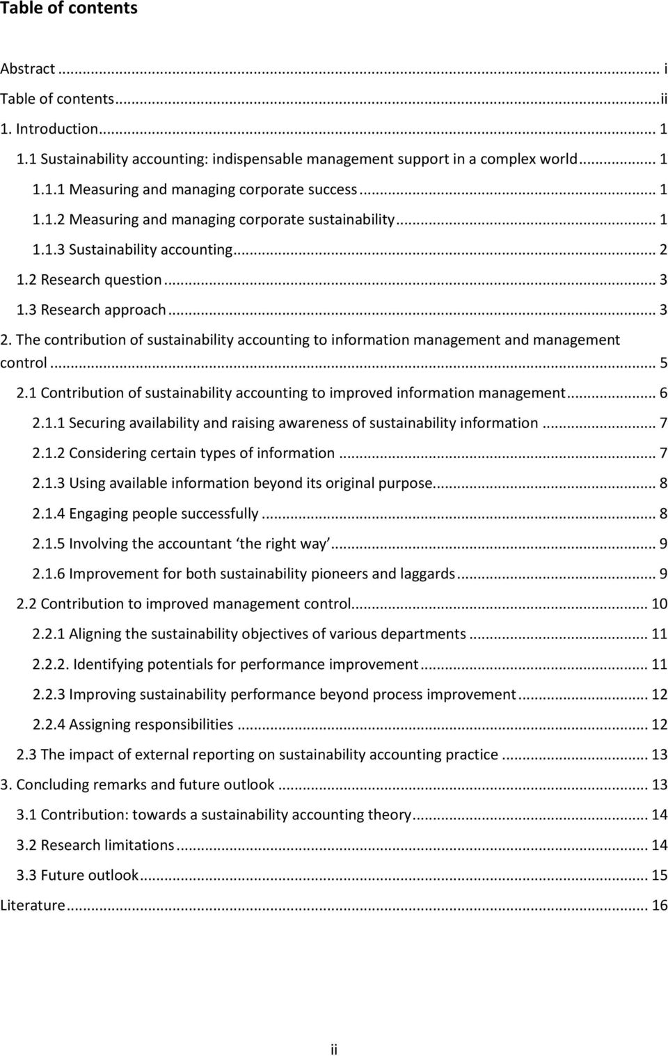 The contribution of sustainability accounting to information management and management control... 5 2.1 Contribution of sustainability accounting to improved information management... 6 2.1.1 Securing availability and raising awareness of sustainability information.