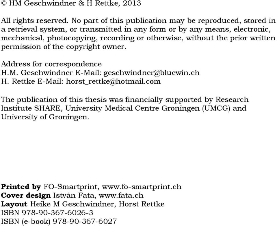 without the prior written permission of the copyright owner. Address for correspondence H.M. Geschwindner E-Mail: geschwindner@bluewin.ch H. Rettke E-Mail: horst_rettke@hotmail.