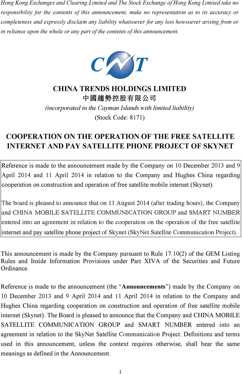 CHINA TRENDS HOLDINGS LIMITED 中 國 趨 勢 控 股 有 限 公 司 (incorporated in the Cayman Islands with limited liability) (Stock Code: 8171) COOPERATION ON THE OPERATION OF THE FREE SATELLITE INTERNET AND PAY