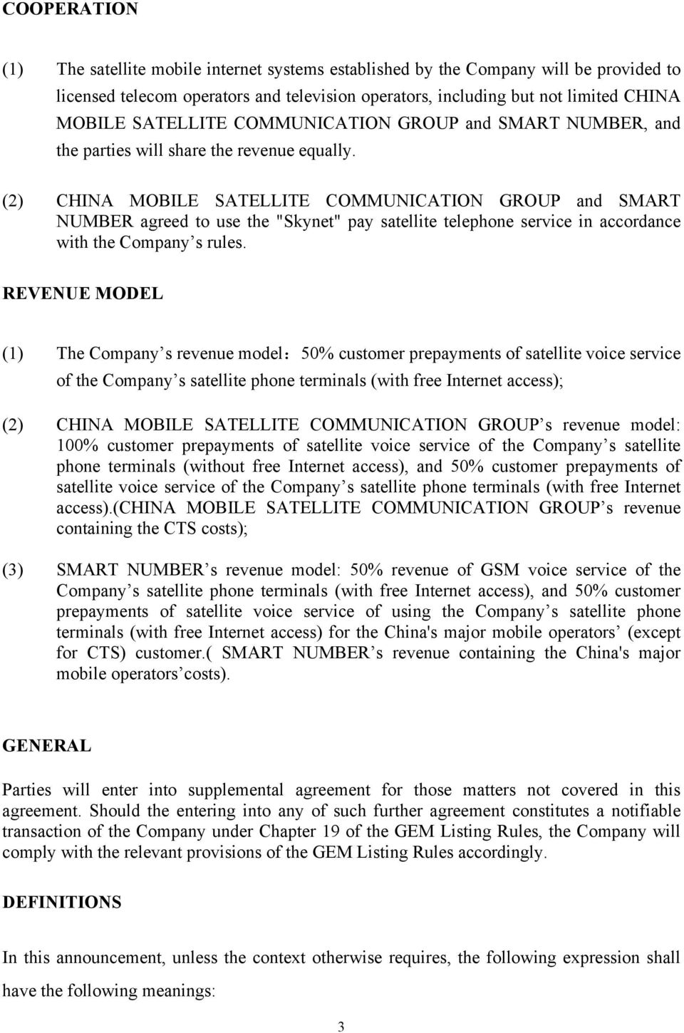 "(2) CHINA MOBILE SATELLITE COMMUNICATION GROUP and SMART NUMBER agreed to use the ""Skynet"" pay satellite telephone service in accordance with the Company s rules."