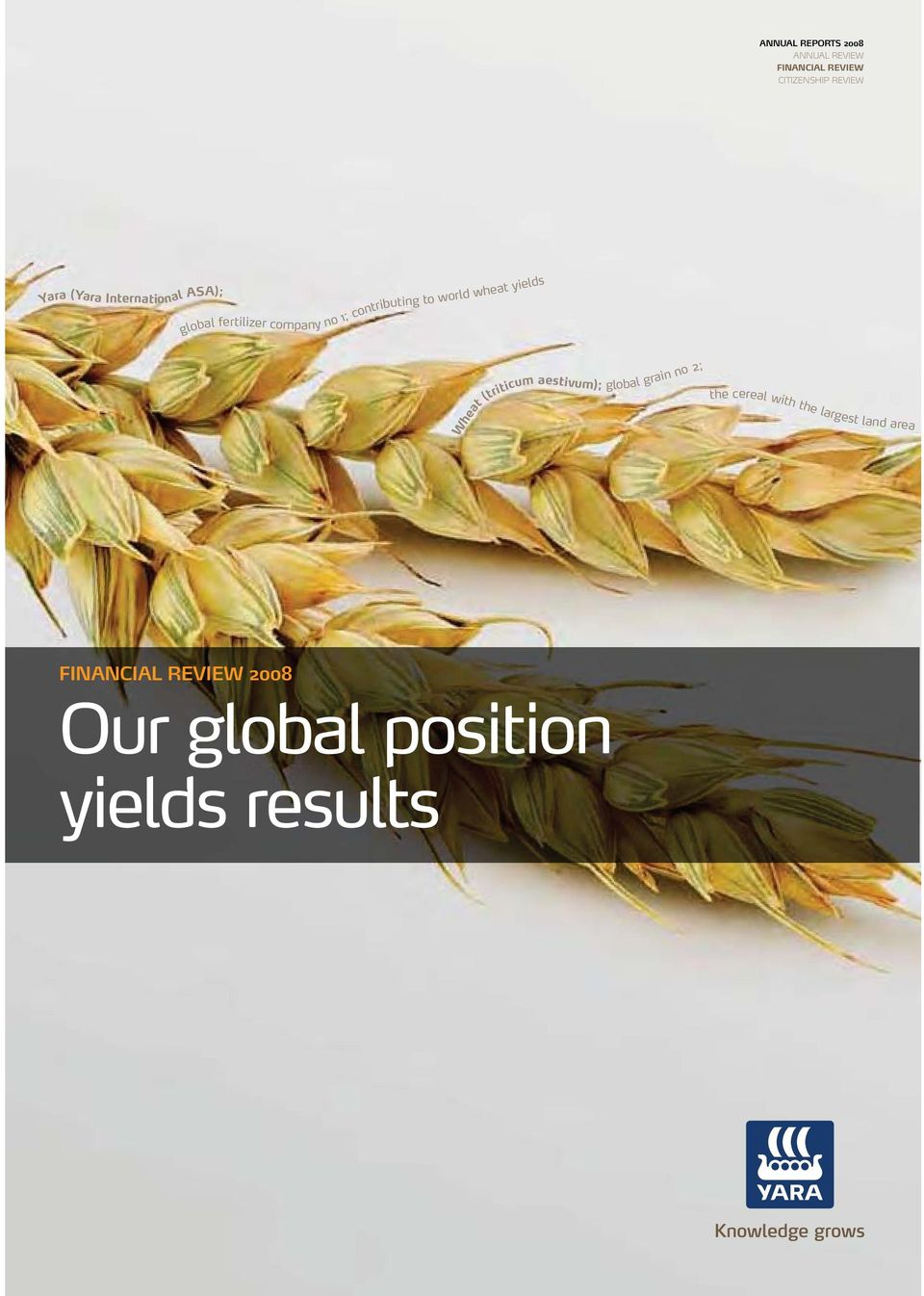 world wheat yields Wheat (triticum aestivum); global grain no 2; the cereal