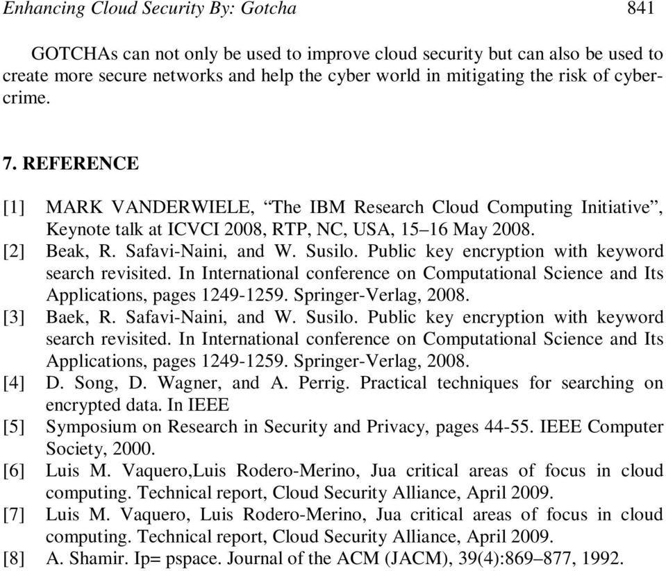 Public key encryption with keyword search revisited. In International conference on Computational Science and Its Applications, pages 1249-1259. Springer-Verlag, 2008. [3] Baek, R.