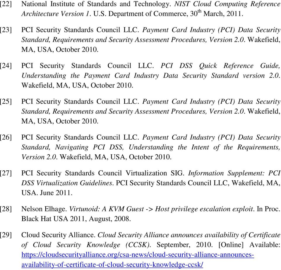 PCI DSS Quick Reference Guide, Understanding the Payment Card Industry Data Security Standard version 2.0. Wakefield, MA, USA, October 2010. [25] PCI Security Standards Council LLC.