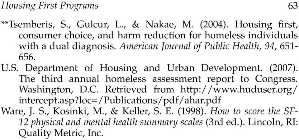 S. Department of Housing and Urban Development. (2007). The third annual homeless assessment report to Congress. Washington, D.C. Retrieved from http://www.