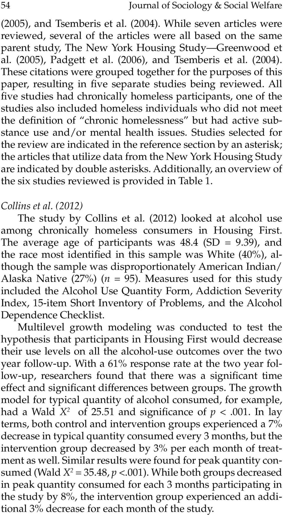 (2004). These citations were grouped together for the purposes of this paper, resulting in five separate studies being reviewed.