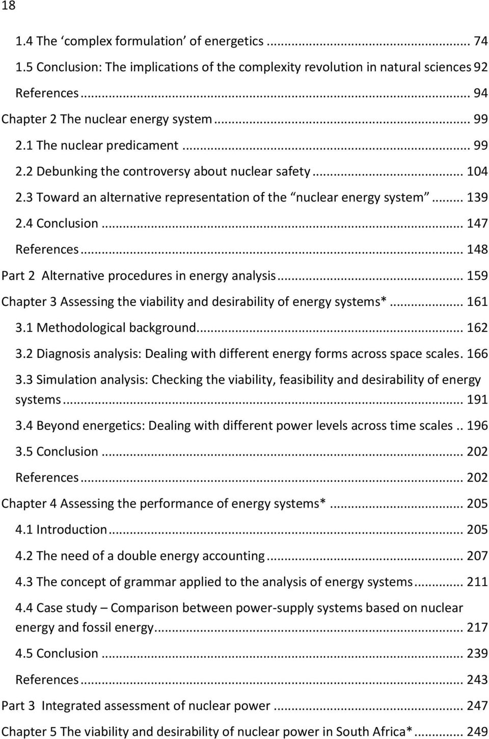 .. 148 Part 2 Alternative procedures in energy analysis... 159 Chapter 3 Assessing the viability and desirability of energy systems*... 161 3.1 Methodological background... 162 3.