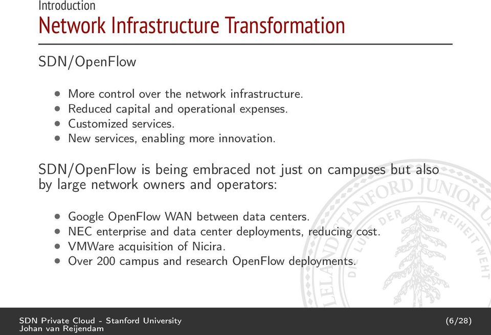 SDN/OpenFlow is being embraced not just on campuses but also by large network owners and operators: Google OpenFlow WAN between data