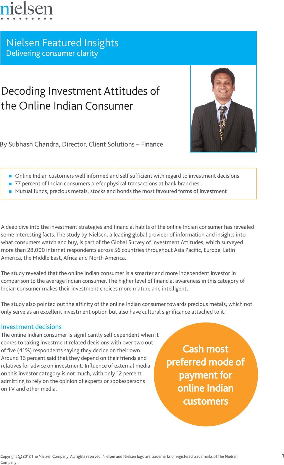 most favoured forms of investment A deep dive into the investment strategies and financial habits of the online Indian consumer has revealed some interesting facts.