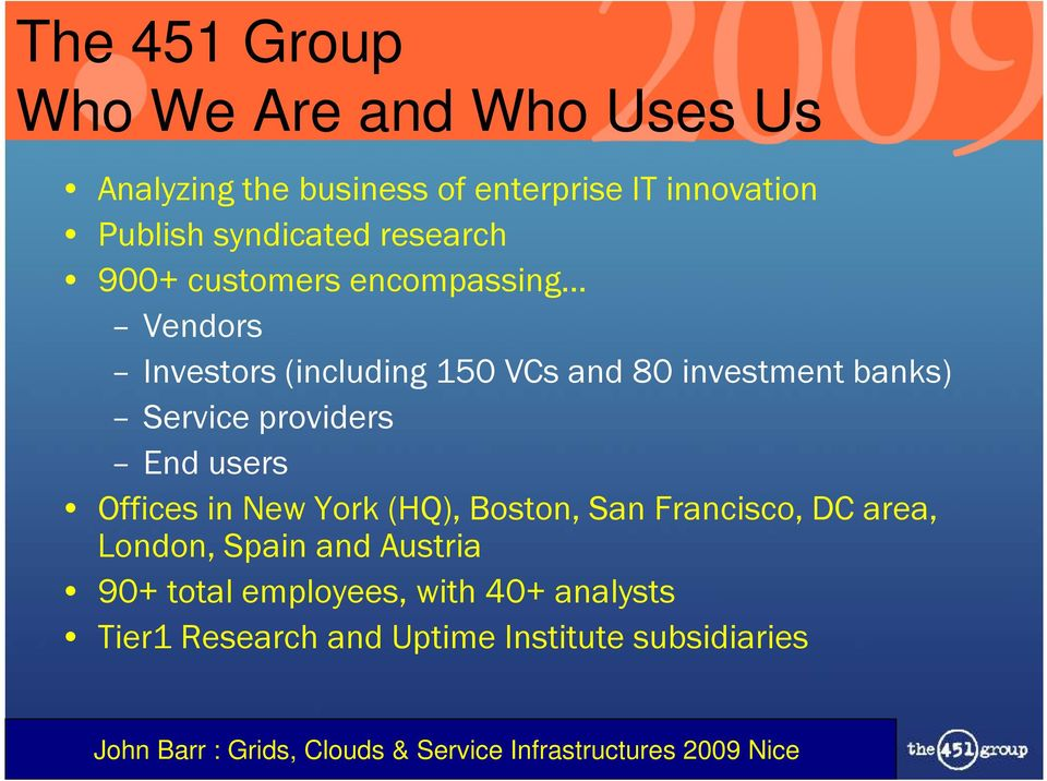 banks) Service providers End users Offices in New York (HQ), Boston, San Francisco, DC area, London,
