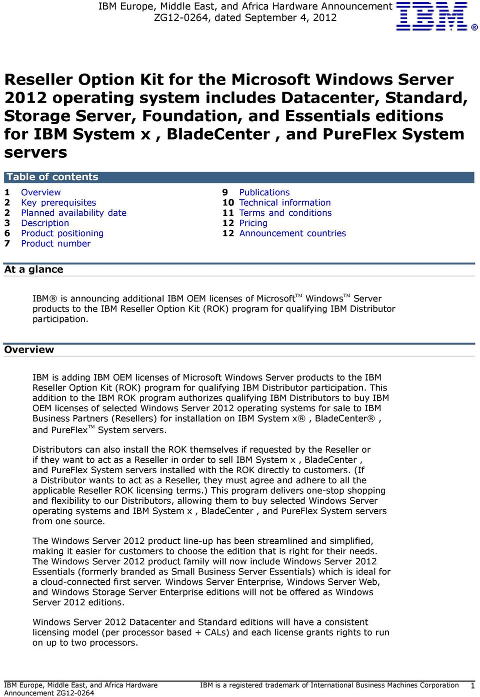 conditions 3 Description 12 Pricing 6 Product positioning 12 Announcement countries 7 Product number At a glance IBM is announcing additional IBM OEM licenses of Microsoft TM Windows TM Server