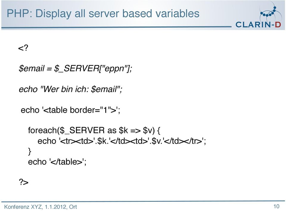 "echo '<table border=""1"">'; foreach($_server as $k => $v)"