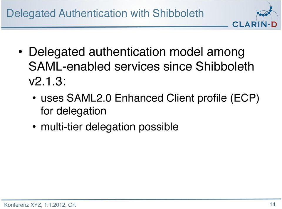 since Shibboleth v2.1.3: uses SAML2.