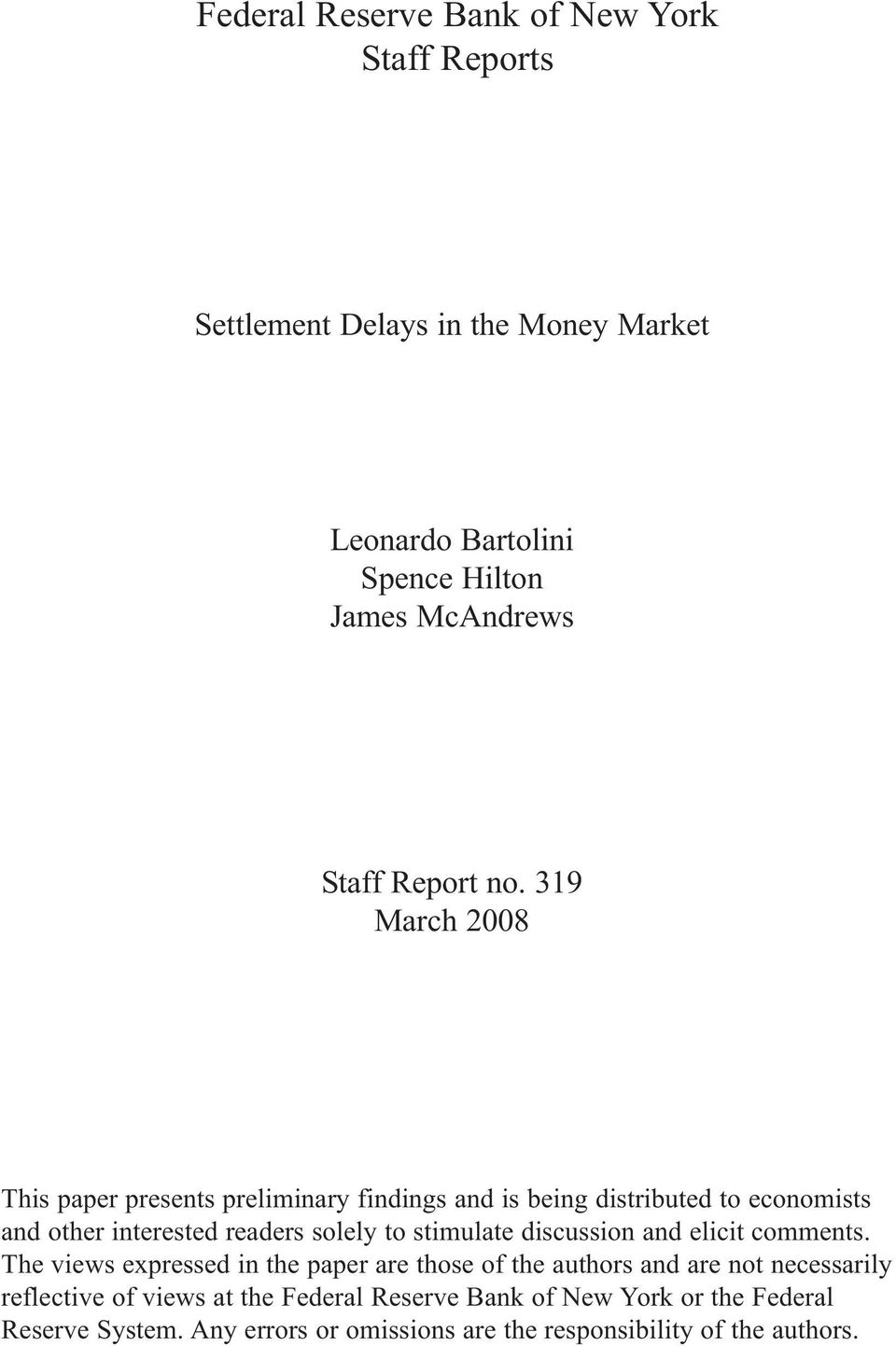 319 March 2008 This paper presents preliminary findings and is being distributed to economists and other interested readers solely to
