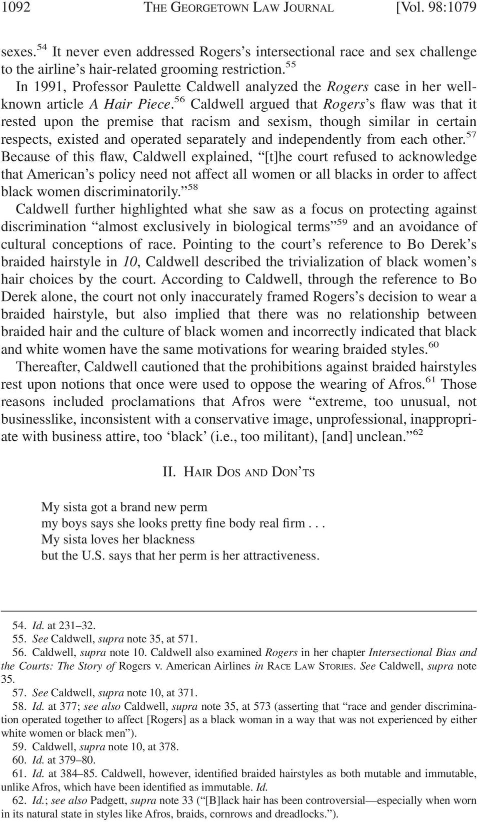 56 Caldwell argued that Rogers s flaw was that it rested upon the premise that racism and sexism, though similar in certain respects, existed and operated separately and independently from each other.