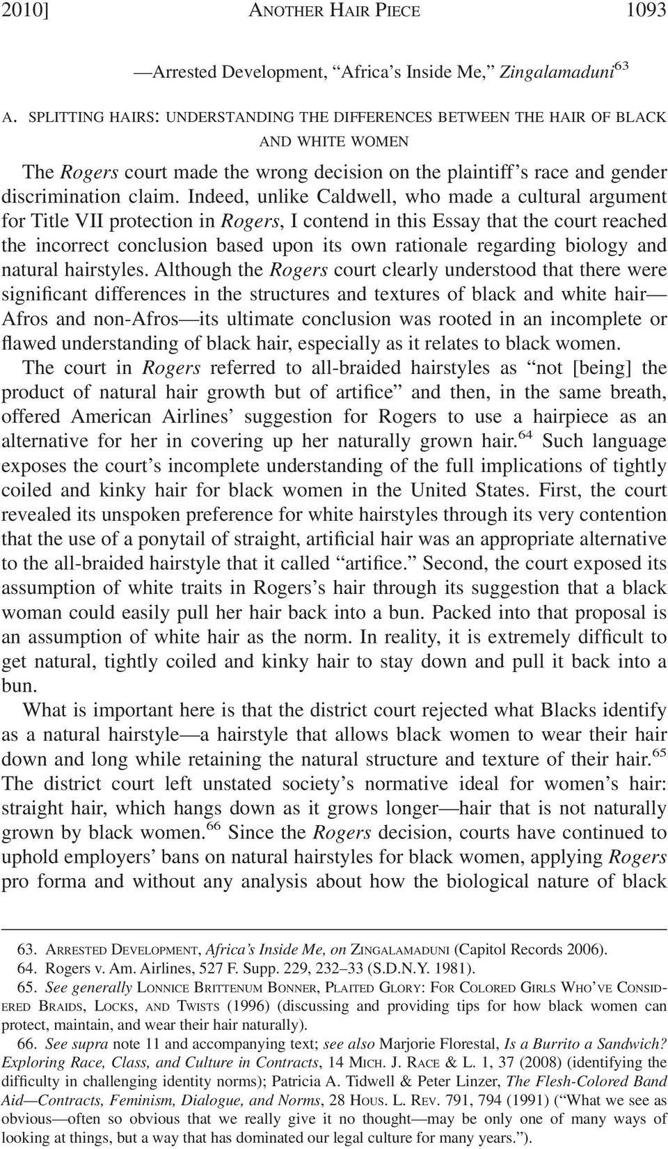 Indeed, unlike Caldwell, who made a cultural argument for Title VII protection in Rogers, I contend in this Essay that the court reached the incorrect conclusion based upon its own rationale