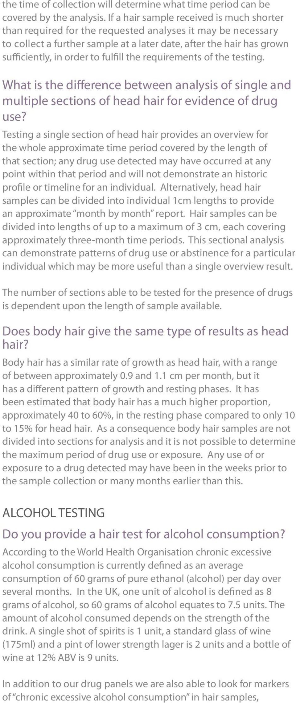 fulfill the requirements of the testing. What is the difference between analysis of single and multiple sections of head hair for evidence of drug use?