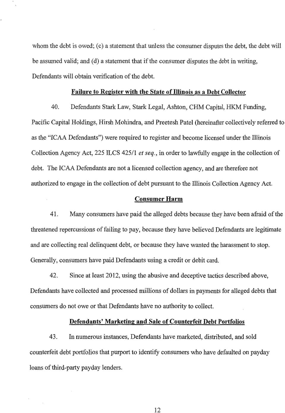 "Defendants Stark Law, Stark Legal, Ashton, CHM Capital, HKM Funding, Pacific Capital Holdings, Hirsh Mohindra, and Preetesh Patel (hereinafter collectively referred to as the ""ICAA Defendants"" were"