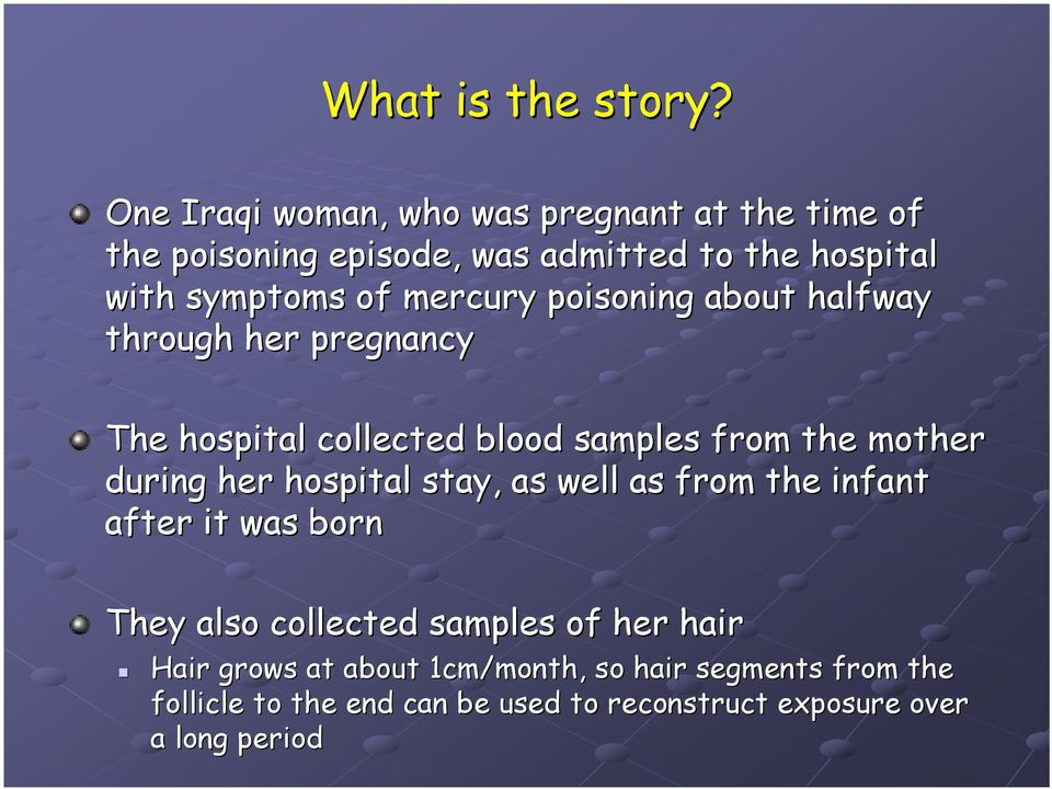 mercury poisoning about halfway through her pregnancy The hospital collected blood samples from the mother during her