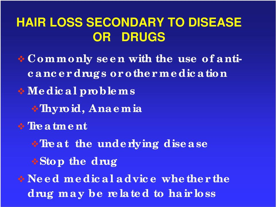 Thyroid, Anaemia Treatment Treat the underlying disease Stop the