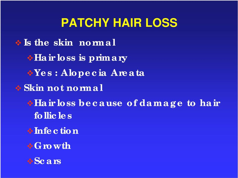 Skin not normal Hair loss because of