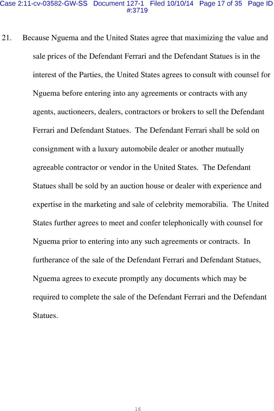 consult with counsel for Nguema before entering into any agreements or contracts with any agents, auctioneers, dealers, contractors or brokers to sell the Defendant Ferrari and Defendant Statues.