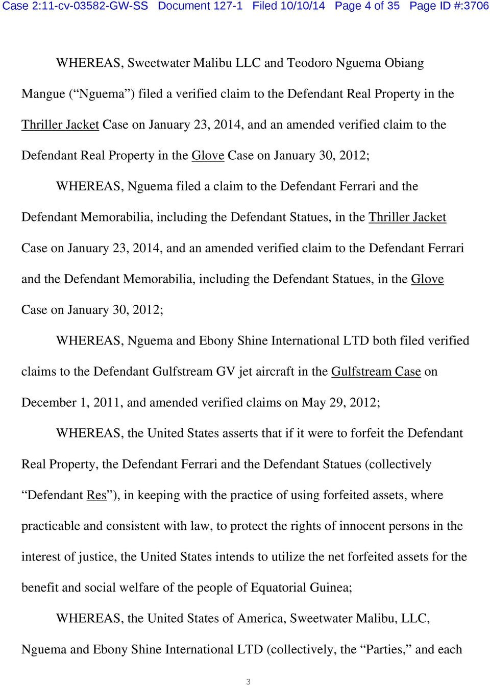 Defendant Ferrari and the Defendant Memorabilia, including the Defendant Statues, in the Thriller Jacket Case on January 23, 2014, and an amended verified claim to the Defendant Ferrari and the