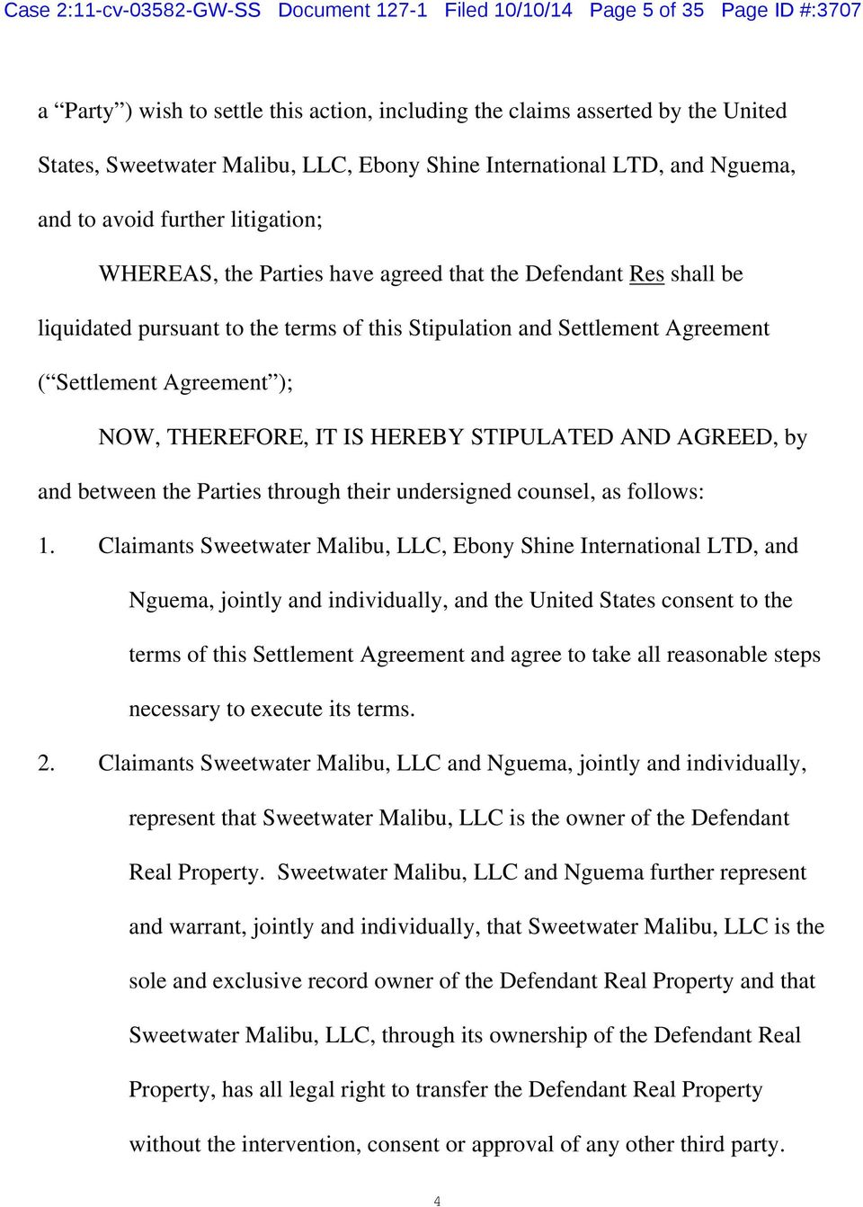 Settlement Agreement ( Settlement Agreement ); NOW, THEREFORE, IT IS HEREBY STIPULATED AND AGREED, by and between the Parties through their undersigned counsel, as follows: 1.
