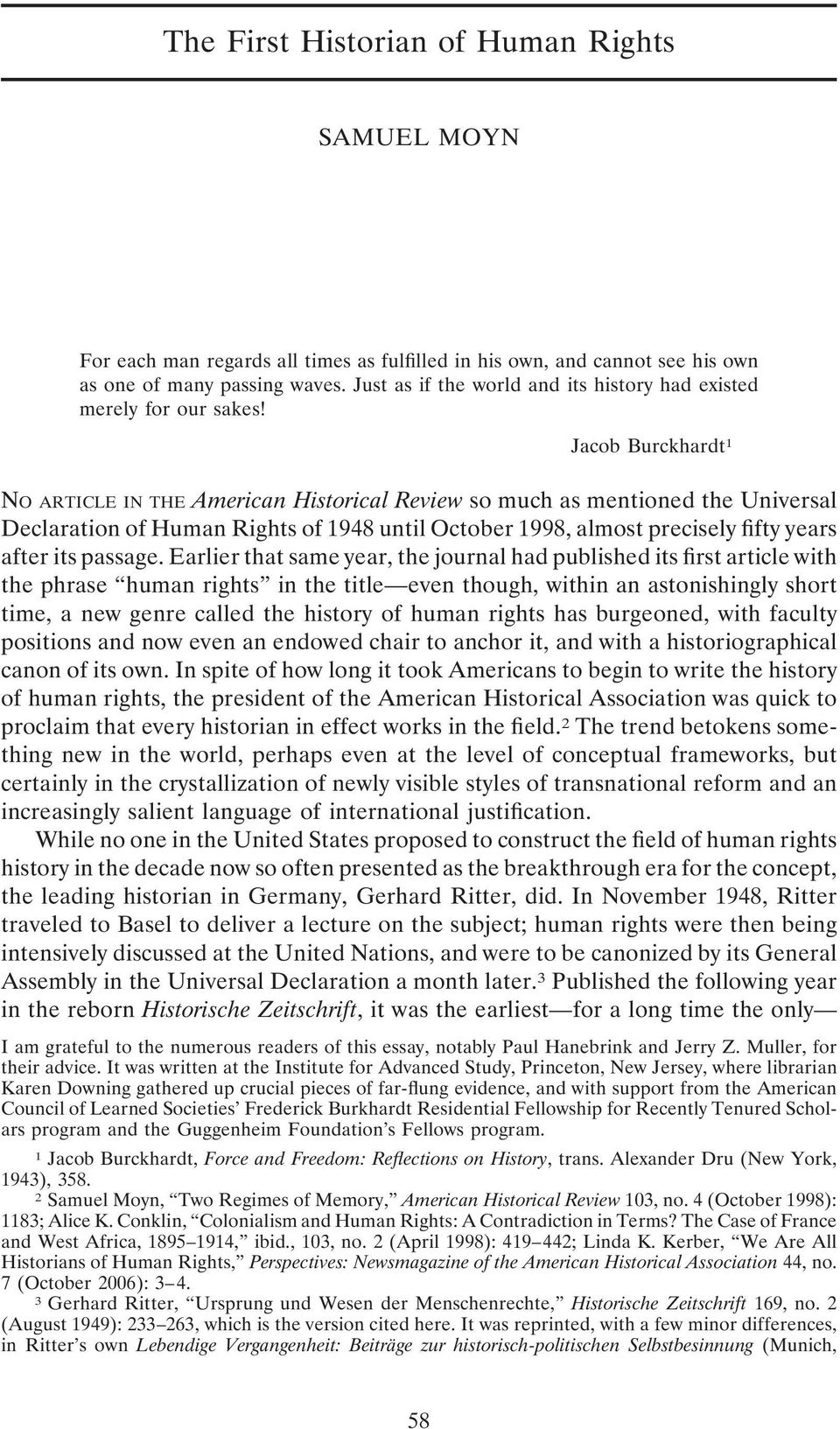 Jacob Burckhardt 1 NO ARTICLE IN THE American Historical Review so much as mentioned the Universal Declaration of Human Rights of 1948 until October 1998, almost precisely fifty years after its
