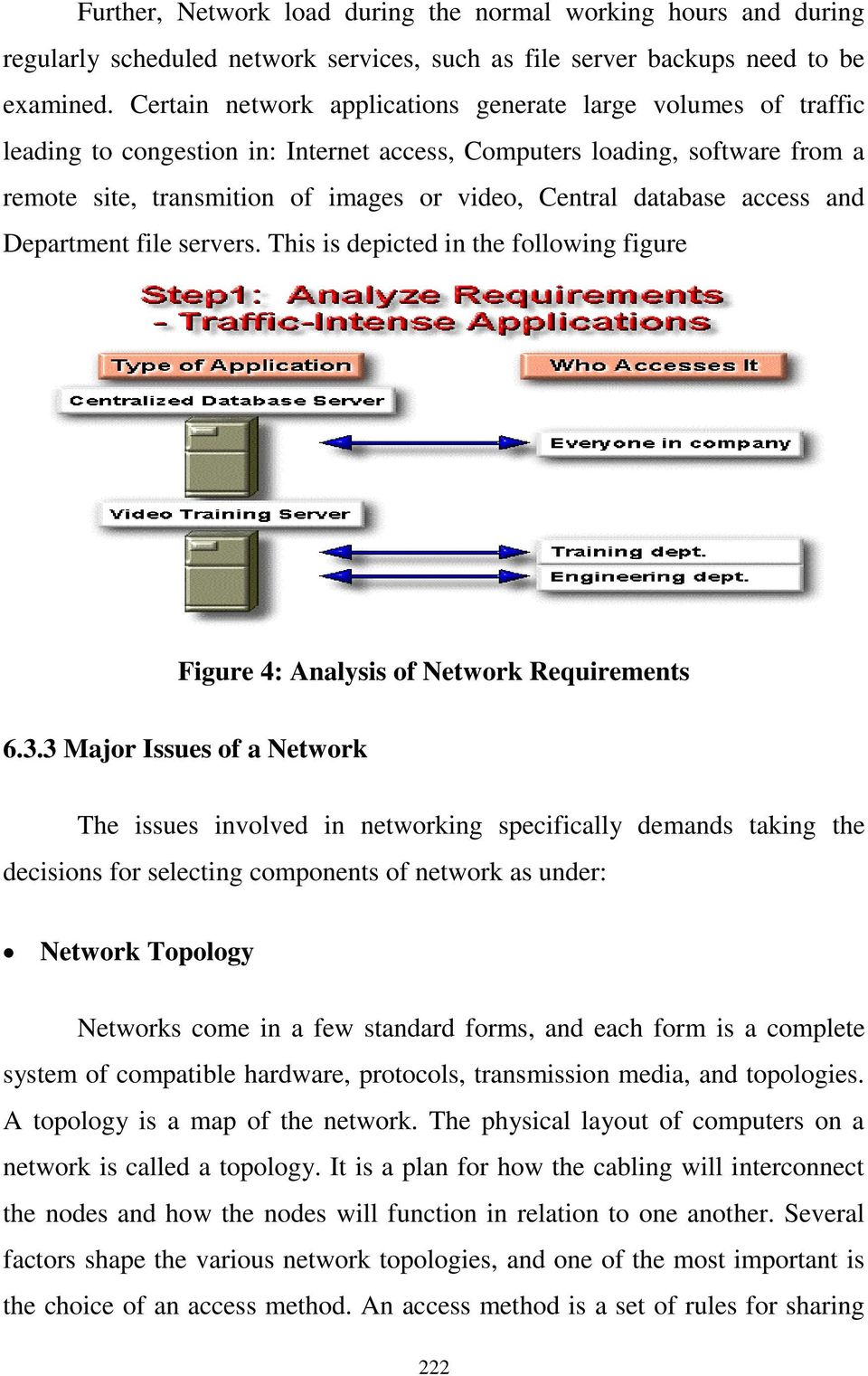 database access and Department file servers. This is depicted in the following figure Figure 4: Analysis of Network Requirements 6.3.